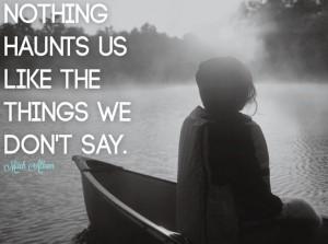 Nothing haunts us like