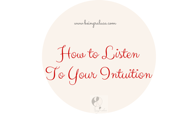 """Just Be Yourself"": How To Listen, Trust And Follow Your Intuition"