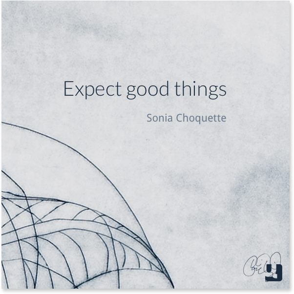 Day 10 – Expect Good Things To Happen To You