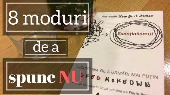 """Esențialismul – 8 Moduri Elegante De A Spune """"nu"""""""