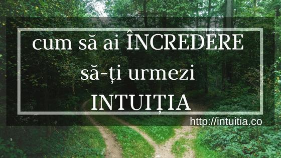 Cum Să Recunoști Semnele Care Te Fac Să Ai încredere în Intuiție Astfel încât Să Mergi Pe Calea Ei