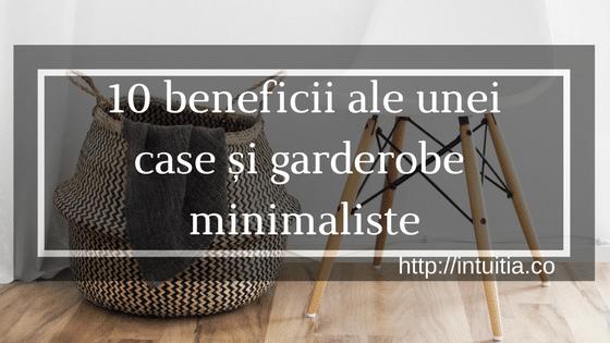 10 Beneficii Ale Casei și Garderobei Minimaliste